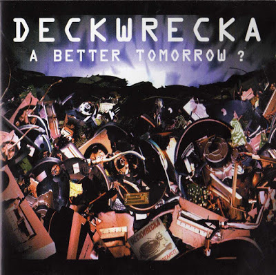 Deckwrecka – A Better Tomorrow? (2002)