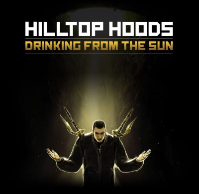 Hilltop Hoods – Drinking From The Sun (2012)