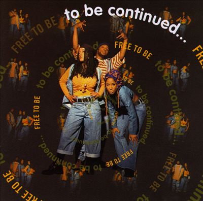 To Be Continued – Free To Be (1993)