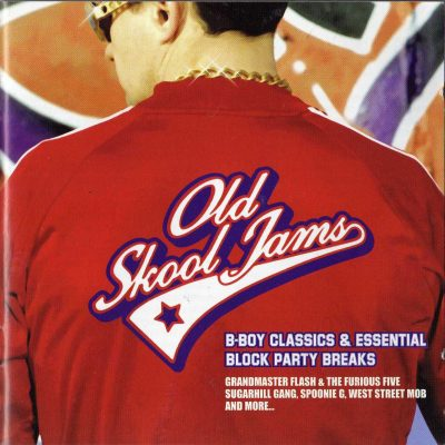 Various – Old Skool Jams – B-Boy Classics & Essential Block Party Breaks (2003)
