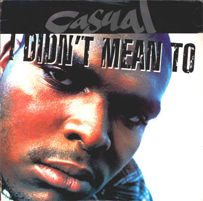 Casual – I Didn't Mean To (1993)