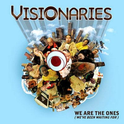 Visionaries – We Are The Ones (We've Be Waiting For) (2006)
