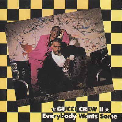 Gucci Crew II – Everybody Wants Some (1989)