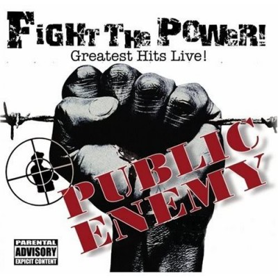 Public Enemy – Fight The Power! Greatest Hits Live! (2006)