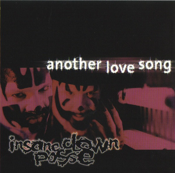 Insane Clown Posse – Another Love Song (1999)