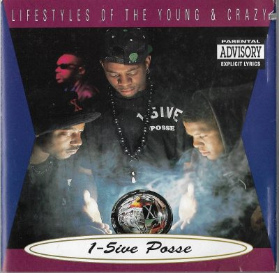 1-5ive Posse – Lifestyles Of The Young & Crazy (1992)