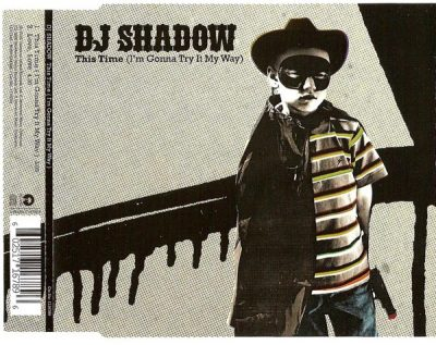 DJ Shadow – This Time (I'm Gonna Try It My Way) (2006)