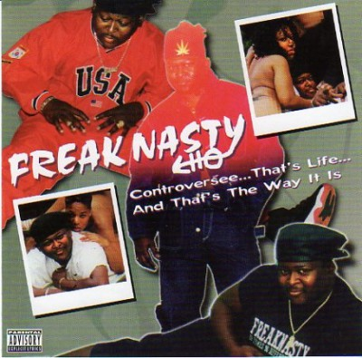 Freak Nasty – Controversee… That's Life… And That's The Way It Is (1996)