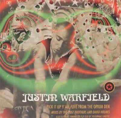Justin Warfield – Pick It Up Y'All / Live From The Opium Den (1994)