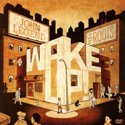 John Legend & The Roots – Wake Up! (2010)