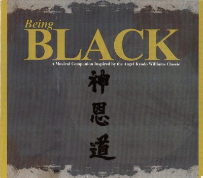 VA – Being Black: A Musical Companion Inspired By The Angel Kyodo Williams Classic (2003)