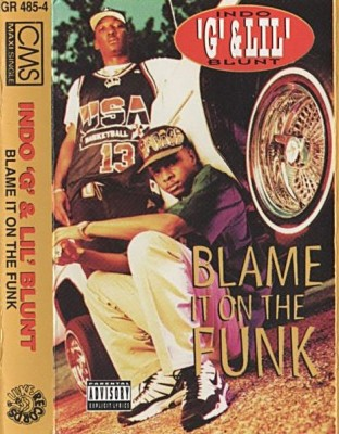 Indo G & Lil Blunt – Blame It On The Funk (1994)