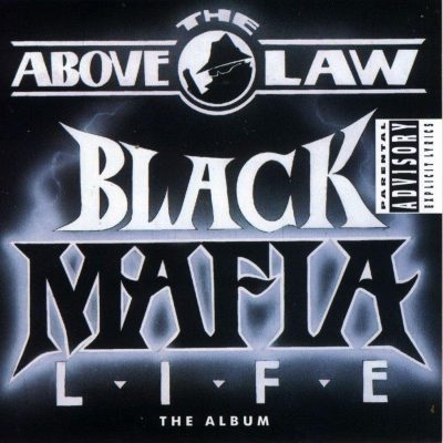 Above The Law – Black Mafia Life (1992)