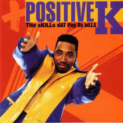 Positive K ‎– The Skills Dat Pay Da Bills (1992)