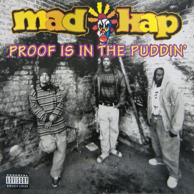 Mad Kap – Proof Is In The Puddin' (1993)