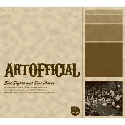 ArtOfficial – Fist Fights And Foot Races (2008)