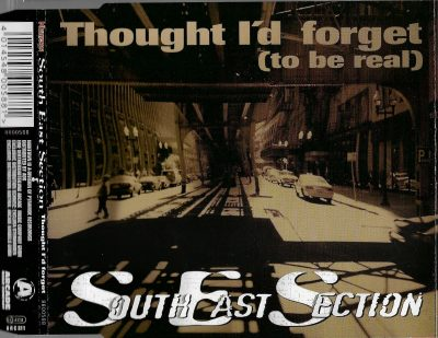 South East Section – Thought I'd Forget (To Be Real) (1997)