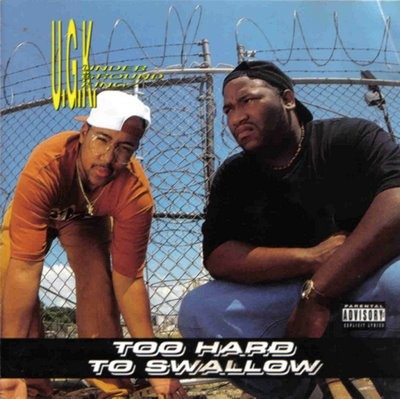 UGK – Too Hard To Swallow (1992)