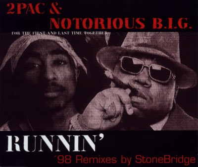 2Pac & Notorious B.I.G. – Runnin' ('98 Remixes) (1998)