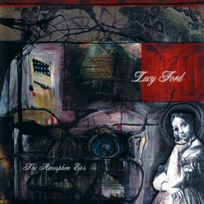 Atmosphere – Lucy Ford, The Atmosphere EP's (2000)