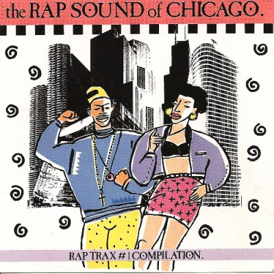 VA – The Rap Sound Of Chicago: Rap Trax #1 Compilation (1989)