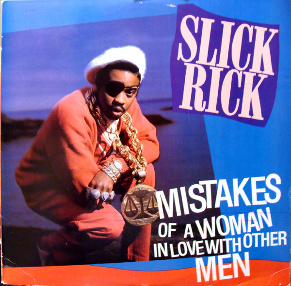 Slick Rick – Mistakes Of A Woman In Love With Other Men (1991)