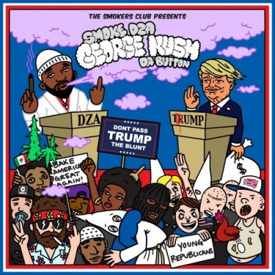 Smoke DZA – George Kush Da Button 2: Don't Pass Trump The Blunt (2016)