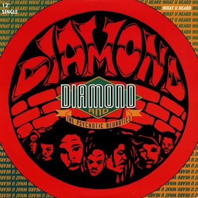Diamond And The Psychotic Neurotics – What You Heard / I'm Outta Here (My Name Is John Doe) (1993)