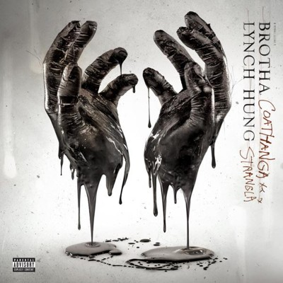 Brotha Lynch Hung – Coathanga Strangla (2011)