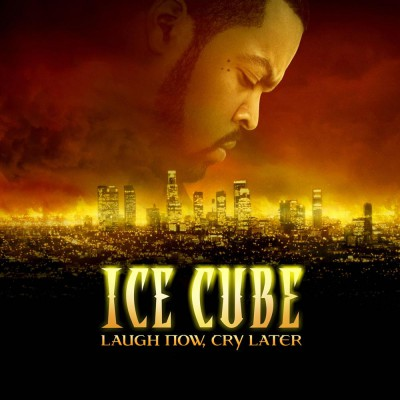 Ice Cube – Laugh Now, Cry Later (2006)
