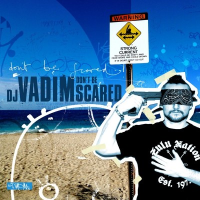 DJ Vadim – Don't Be Scared (2012)