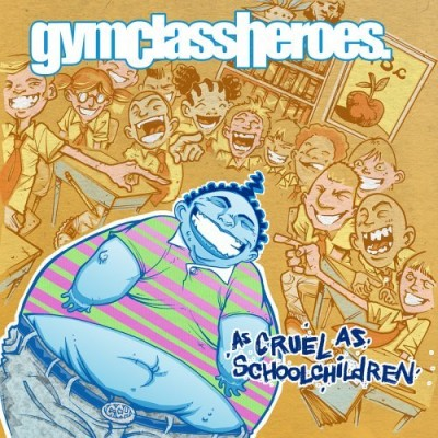 Gym Class Heroes – As Cruel As School Children (Limited Edition) (2006-2007)