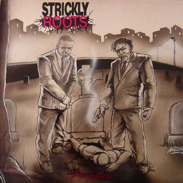 Strickly Roots – Begs No Friends (1995)