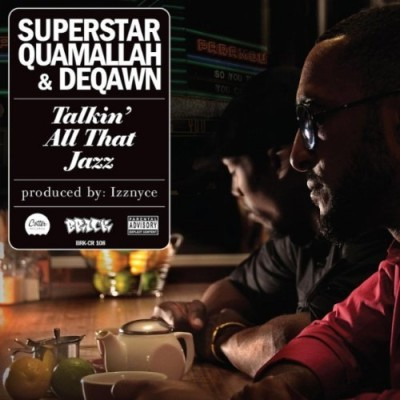 Superstar Quamallah & Deqawn – Talkin' All That Jazz (2011)