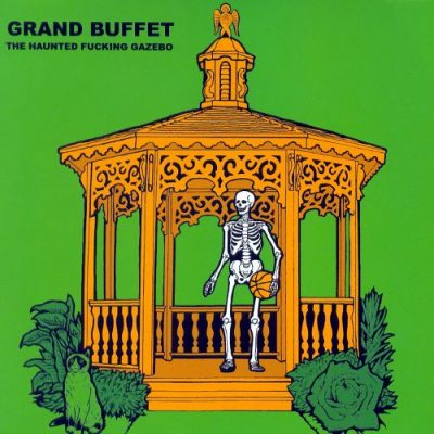 Grand Buffet – The Haunted Fucking Gazebo EP (2007)