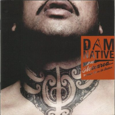 Dam Native – Aotearoa… Nobody Does It Better (2010)
