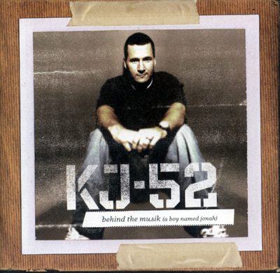 KJ-52 – Behind The Musik (A Boy Named Jonah) (2005)
