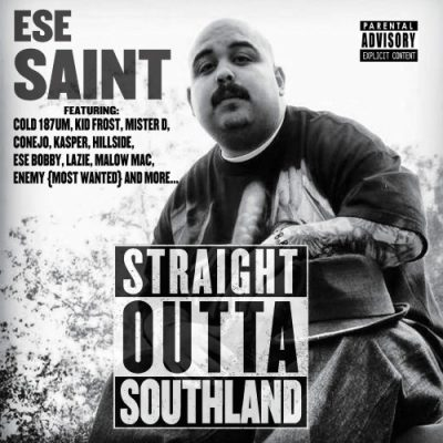 Ese Saint – Straight Outta Southland (2015)