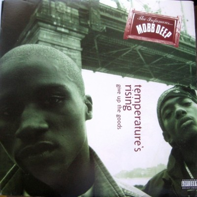 Mobb Deep – Temperature's Rising / Give Up The Goods (1995)