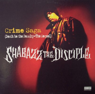 Shabazz The Disciple – Crime Saga (Death Be The Penalty – The Sequel) (1995)