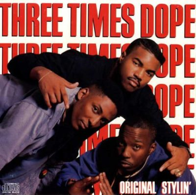 Three Times Dope – Original Stylin' (1988)