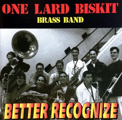 One Lard Biskit Brass Band – Better Recognize (1997) » Download free