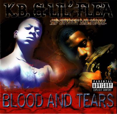 K.B. & Lil' Flea – Blood And Tears (1998)