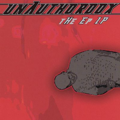 Unauthordox – The EP LP (2004)