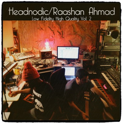 Headnodic & Raashan Ahmad – Low Fidelity, High Quality Vol. 2 EP (2015)