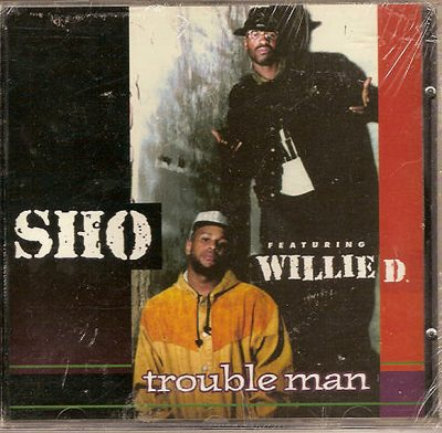 Sho Featuring Willie D – Troubleman (1993)