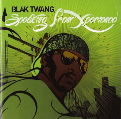 Blak Twang – Speaking From Xperience (2008)