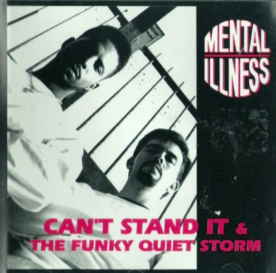 Mental Illness – Can't Stand It / The Funky Quiet Storm (1992)