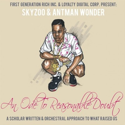 Skyzoo & Antman Wonder – An Ode To Reasonable Doubt (2013)