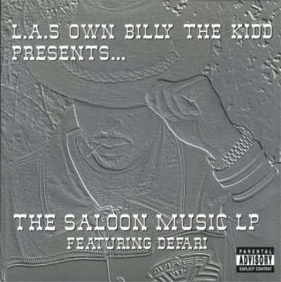 L.A.'s Own Billy The Kidd Presents… – The Saloon Music LP Featuring Defari (2000)